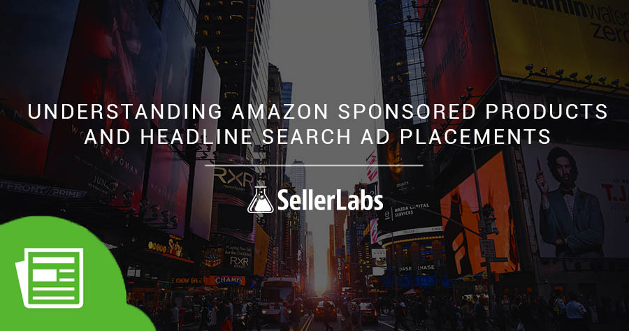 Understanding Amazon Sponsored Products & Headline Search Ad Placements