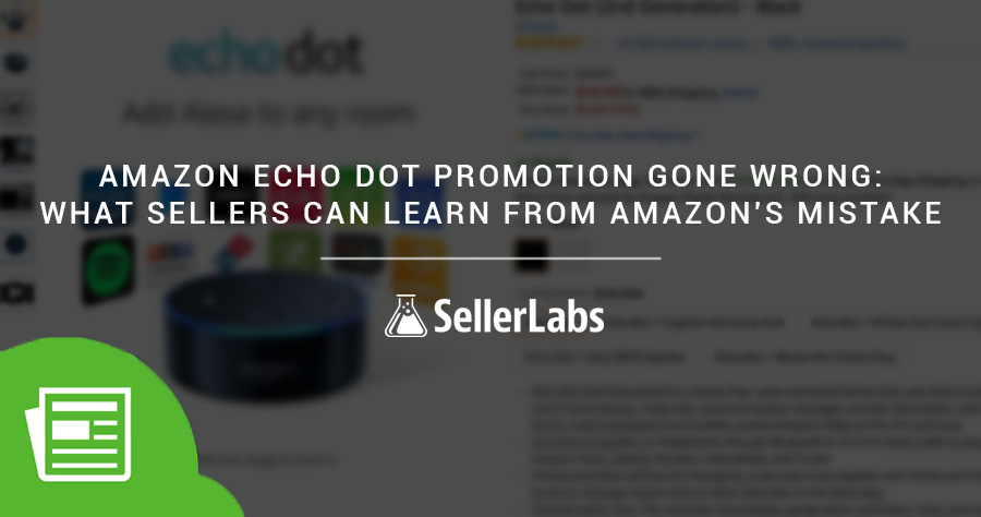 Amazon Echo Dot Promotion Gone Wrong: What Sellers Can Learn From Amazon's Mistake