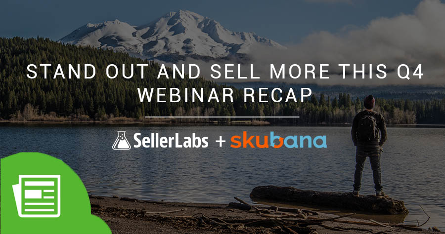 Stand Out And Sell More This Q4: Webinar Recap