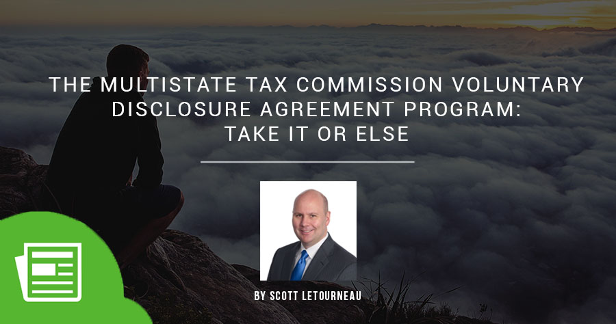 The Multistate Tax Commission Voluntary Disclosure Agreement Program – Take It Or Else