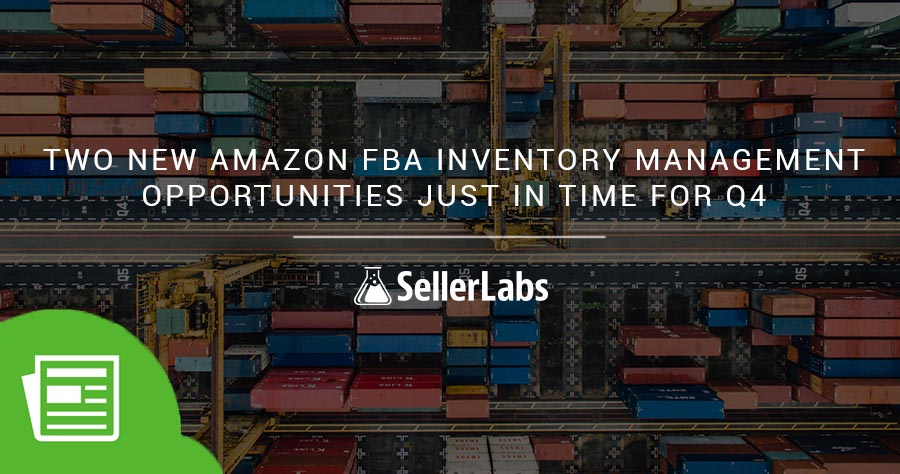 Two New Amazon FBA Inventory Management Opportunities Just In Time For Q4