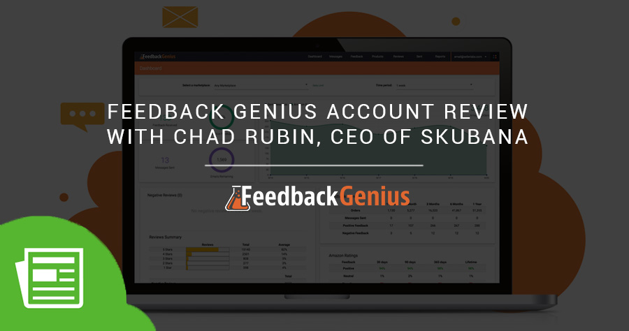 Feedback Genius Account Review With Chad Rubin, CEO Of Skubana