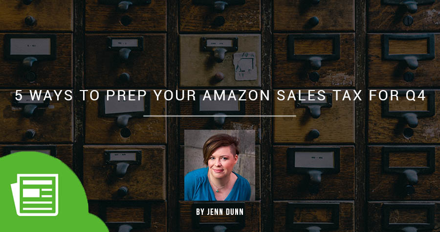 5 Ways To Prep Your Amazon Sales Tax For Q4