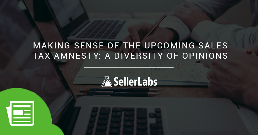 Making Sense Of The Upcoming Sales Tax Amnesty: A Diversity Of Opinions Webinar Recap