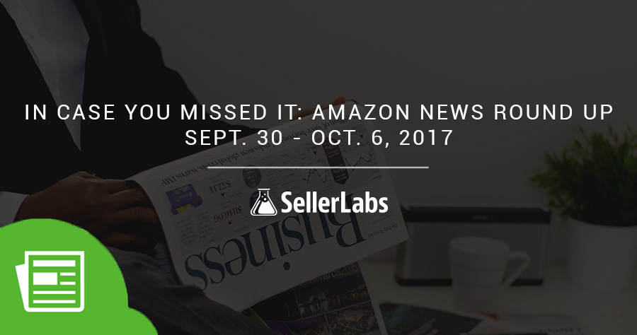In Case You Missed It: Amazon News Round-Up From September 30 To October 6, 2017
