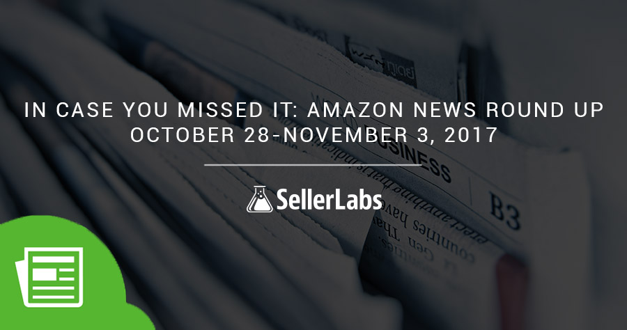 In Case You Missed It: Amazon News Round Up—October 28-November 3, 2017