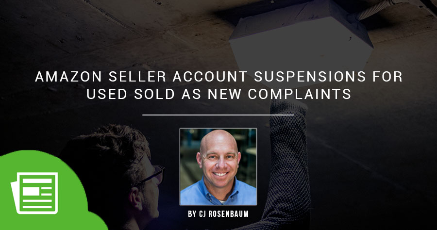 Amazon Seller Account Suspensions For Used Sold As New Complaints