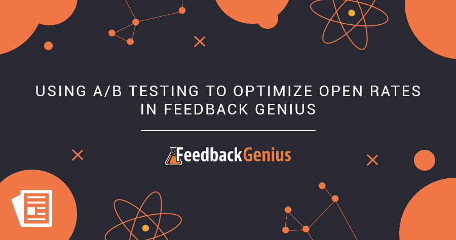 Using A/B Testing To Optimize Open Rates In Feedback Genius