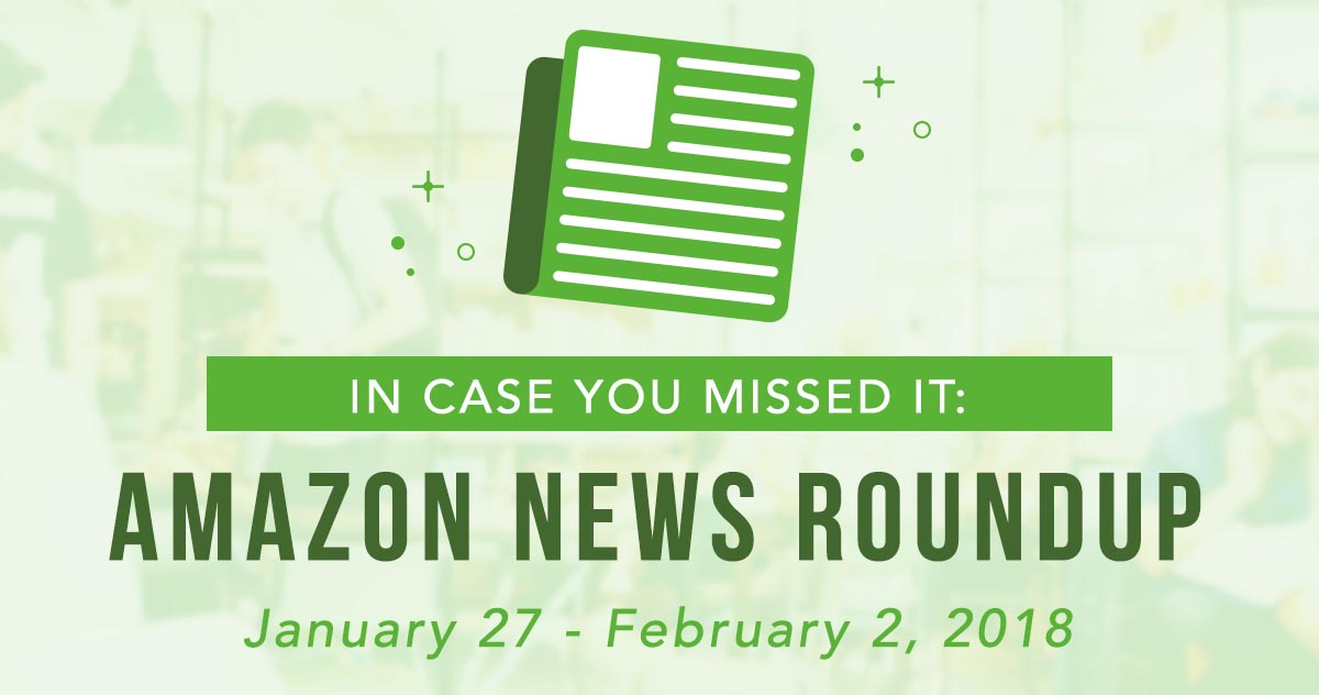 In Case You Missed It: Amazon News Round-Up—January 27–February 2, 2018