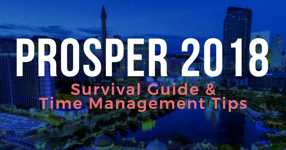 PROSPER 2018: Survival Guide And Time Management Tips